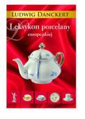 Leksykon porcelany europejskiej L.Danckert