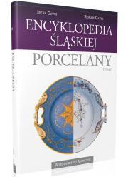 Encyklopedia Śląskiej Porcelany tom I - OSTATNIE SZTUKI NAKŁADU