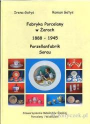 Fabryka Porcelany w Żarach 1888-1945 Porzellanfabrik Sorau